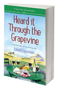 HEARD IT THROUGH THE GRAPEVINE: A DEAD SISTER TALKING MYSTERY