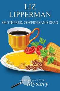 SMOTHERED, COVERED, AND DEAD: A JORDAN MCALLISTER MYSTERY